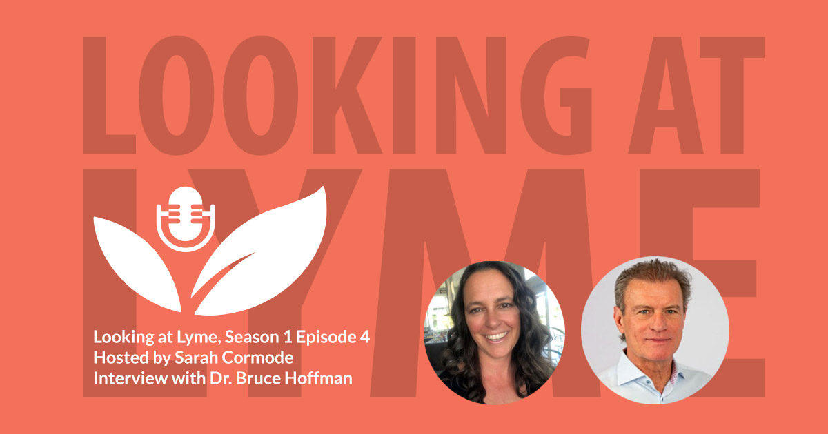 Looking at Lyme with Sarah Cormode and Dr. Bruce Hoffman.