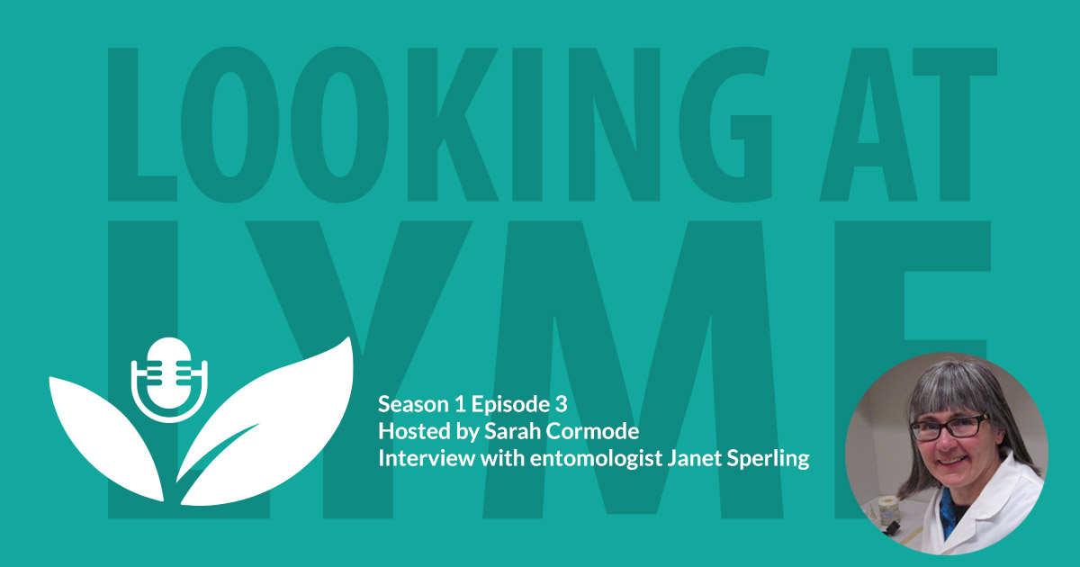 Season one episode three: Looking at Lyme with Sarah Cormode and Janet Sperling.