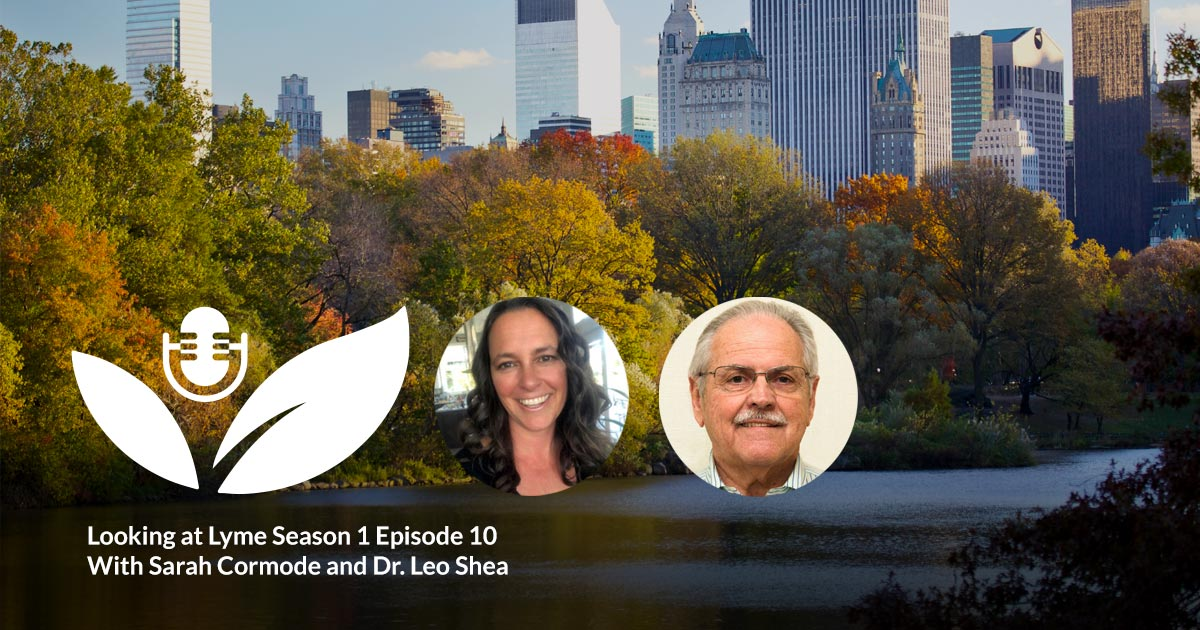 Looking at Lyme, episode 10 with Dr. Leo Shea.