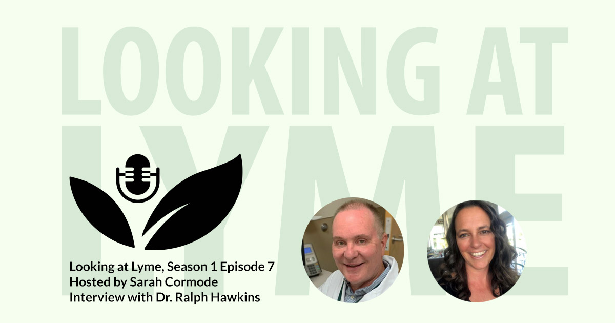 Looking at Lyme with Dr. Ralph Hawkins.